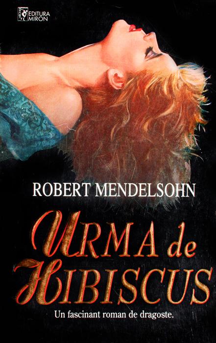 Urma de hibiscus - Robert Mendelsohn