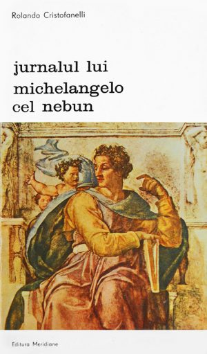 Jurnalul lui Michelangelo cel Nebun - Rolando Cristofanelli