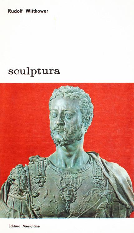 Sculptura. Procedee si principii - Rudolf Wittkower