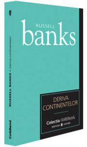 Deriva continentelor - Russell Banks