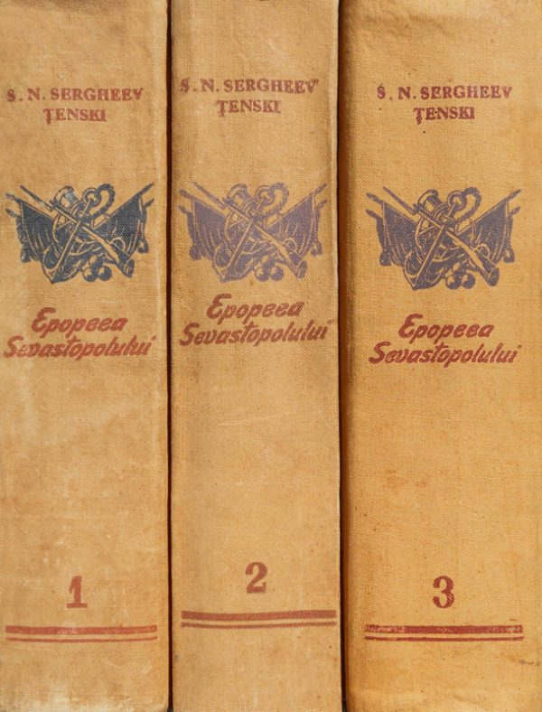 Epopeea Sevastopolului (3 vol.) - S.N. Sergheev Tenski