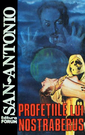 Profetiile lui Nostraberus - San-Antonio