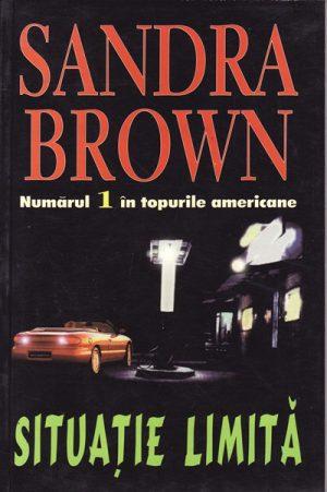 Situatie limita - Sandra Brown