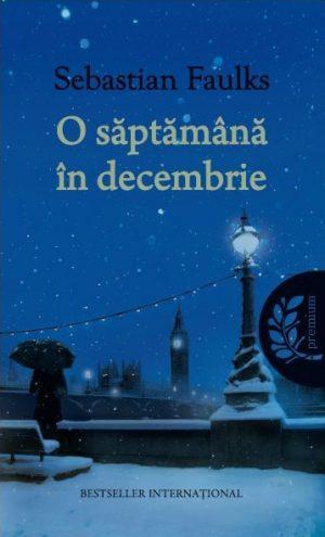 O saptamana in decembrie - Sebastian Faulks