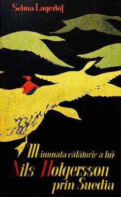 Selma Lagerlof - Minunata calatorie a lui Nils Holgersson prin Suedia||Minunata calatorie a lui Nils Holgersson prin Suedia - Selma Lagerlof