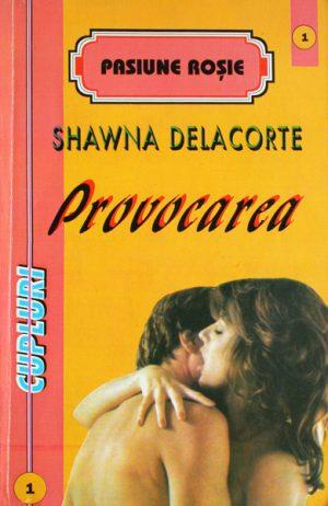 Provocarea - Shawna Delacorte