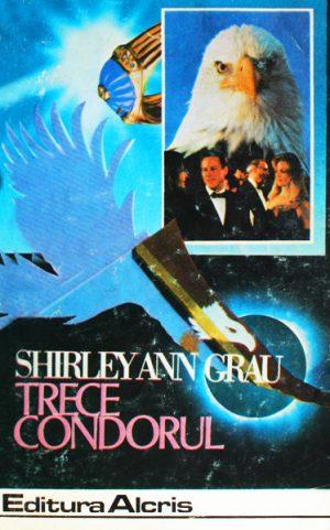 Trece condorul - Shirley Ann Grau