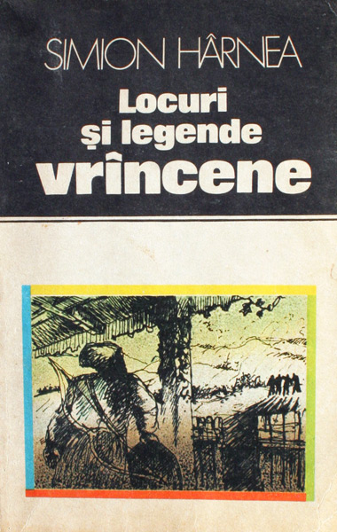 Locuri si legende vrancene - Simion Harnea