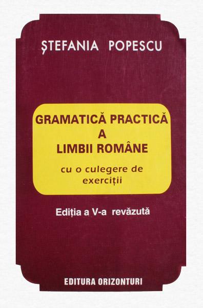 Gramatica practica a limbii romane - Stefania Popescu