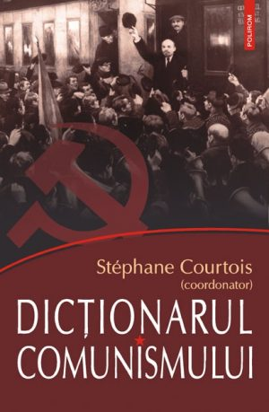 Dictionarul comunismului - Stephane Courtois
