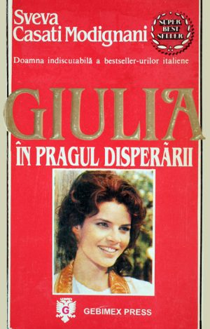 Giulia: In pragul disperarii - Sveva Casati Modignani
