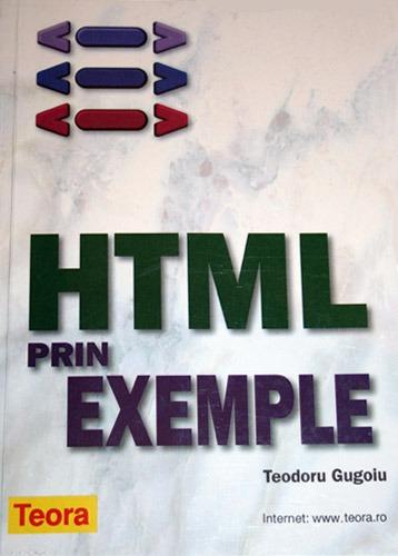 HTML prin exemple - Teodoru Gugoiu