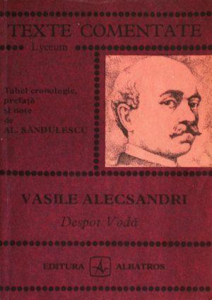 Vasile Alecsandri - Despot Voda - Texte Comentate
