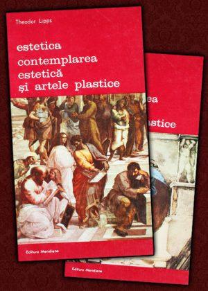 Estetica. Contemplarea estetica si artele plastice (2 vol.) - Theodor Lipps