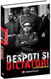Despoti si dictatori. De la Nero la Saddam Husein - Tom Ambrose