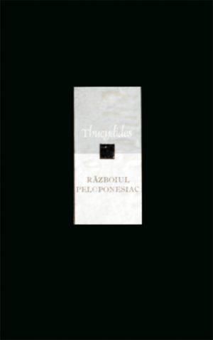 Razboiul Peloponeziac - Tucidide / Thucydides / Thukydides
