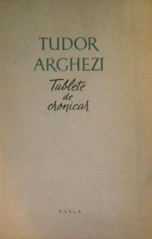 Tablete de cronicar (editia princeps) - Tudor Arghezi