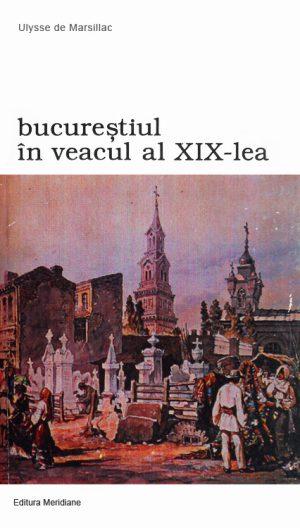 Bucurestiul in veacul al XIX-lea - Ulysse de Marsillac