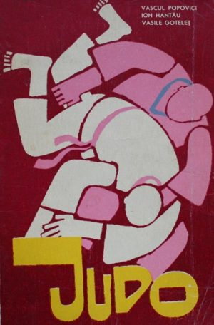 Judo. Centurile colorate - V. Popovici