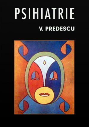 Psihiatrie - V. Predescu