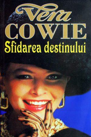 Sfidarea destinului - Vera Cowie