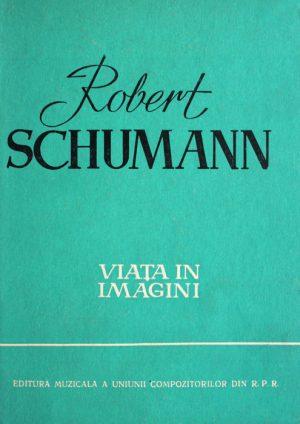 Robert Schumann - Viata in imagini