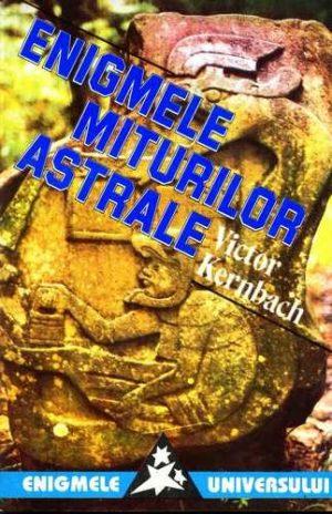 Enigmele miturilor astrale - Victor Kernbach