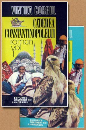 Caderea Constantinopolelui (2 vol.) - Vintila Corbul