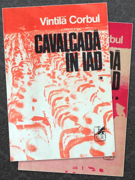 Cavalcada in iad (2 vol.) - Vintila Corbul