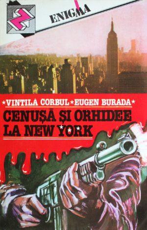 Cenusa si orhidee la New York - Vintila Corbul