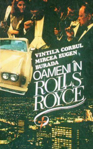 Oameni in Rolls-Royce - Vintila Corbul