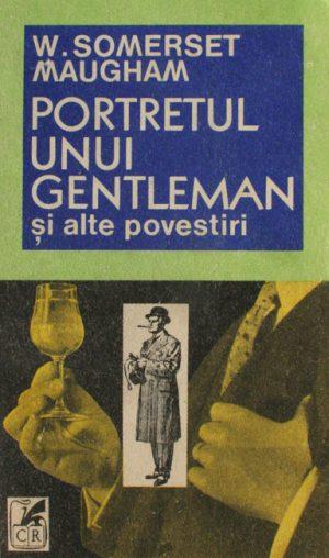 Portretul unui gentleman si alte povestiri - W.S. Maugham