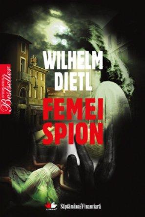 Femei spion - Wilhelm Dietl