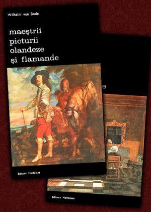 Maestrii picturii olandeze si flamande (2 vol.) - Wilhelm von Bode