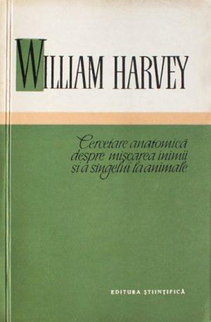 Cercetare anatomica despre miscarea inimii si a sangelui la animale - William Harvey