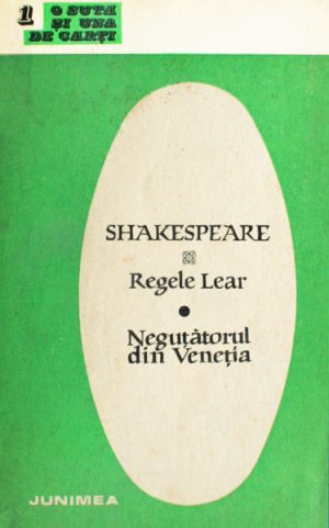 Regele Lear. Negutatorul din Venetia - William Shakespeare