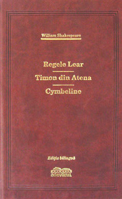 Regele Lear / Timon din Atena / Cymbeline (editie de lux) - William Shakespeare