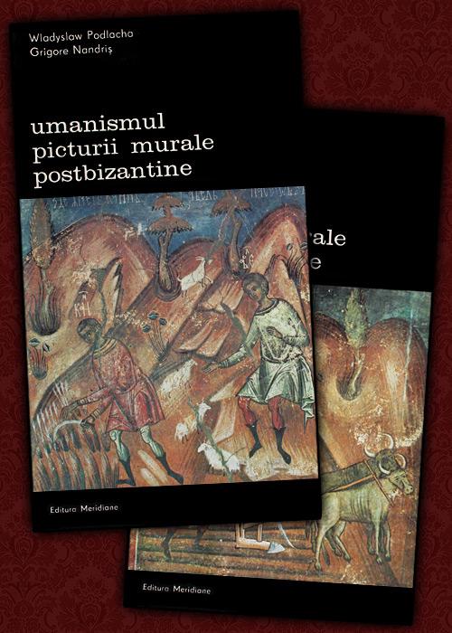 Umanismul picturii murale postbizantine (2 vol.) - Wladyslaw Podlacha