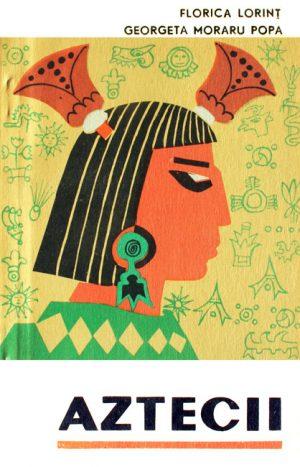 Aztecii - Florica Lorint