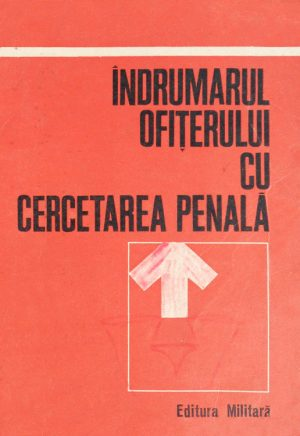 Indrumarul ofiterului cu cercetarea penala -