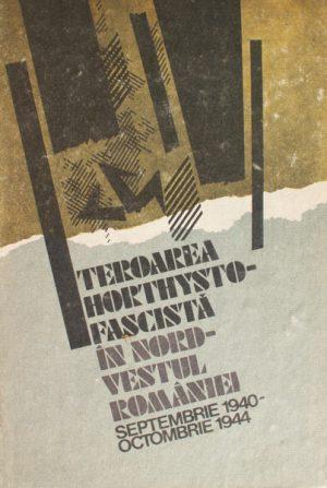 Teroarea horthysto-fascista in nord-vestul Romaniei -